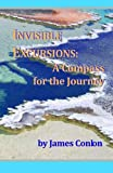 INVISIBLE EXCURSIONS: A Compass for the Journey