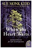 When the Heart Waits: Spiritual Direction for Lifes Sacred Questions (Plus)