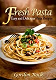 img - for Fresh Pasta: Easy and Delicious Pasta Recipes book / textbook / text book