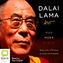 Dalai Lama: Man, Monk, Mystic (       UNABRIDGED) by Mayank Chhaya Narrated by Paul English