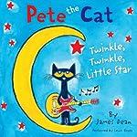 Pete the Cat: Twinkle, Twinkle, Little Star   James Dean