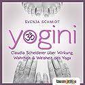 Yoga - Wirkung, Wahrheit, Weisheit: Wie Sie eine uralte Kultur für sich und Ihren Körper neu entdecken können Hörbuch von Claudia Scheiderer Gesprochen von: Susanne Moison