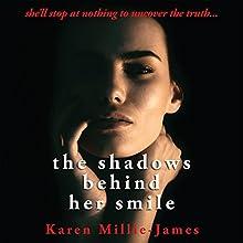 The Shadows Behind Her Smile | Livre audio Auteur(s) : Karen Millie-James Narrateur(s) : Edward Applewhite