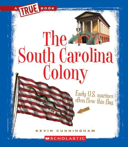 The South Carolina Colony (True Books: American History (Paperback))