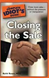 The Complete Idiot's Guide to Closing the Sale (Complete Idiot's Guides (Lifestyle Paperback))