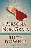 Persona Non Grata: A Novel of the Roman Empire (Medicus Novels Book 3)