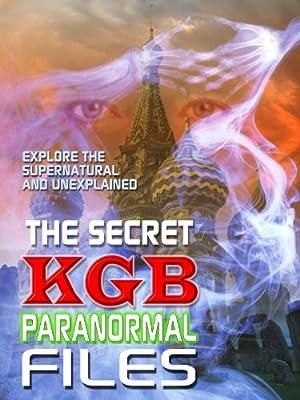 The Secret KGB Paranormal Files