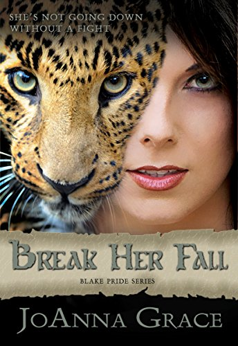 JoAnna Grace - Break Her Fall (The Blake Pride Series Book 2)
