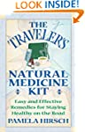 The Traveler's Natural Medicine Kit:...