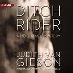 Ditch Rider: A Neil Hamel Mystery, Book 8 | Judith Van Gieson
