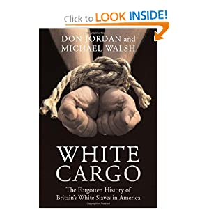 White Cargo: The Forgotten History of Britain's White Slaves in America by