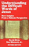 Understanding the Difficult Words of Jesus: New Insights From a Hebrew Perspective