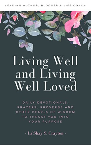 living-well-and-living-well-loved-daily-devotionals-prayers-proverbs-and-other-pearls-of-wisdom-to-t