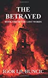 The Betrayed (The Lost Words: Volume 1)