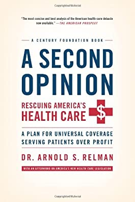 A Second Opinion: Rescuing America's Health Care