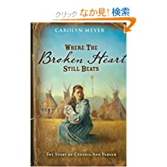 Where the Broken Heart Still Beats: The Story of Cynthia Ann Parker (Great Episodes)