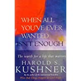 When All You've Ever Wanted Isn't Enough (A Pan Self-discovery Title)by Harold S Kushner