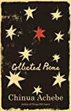 Chinua Achebe: Collected Poems (1400076587) by Achebe, Chinua