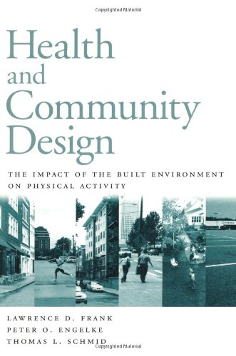 Health and Community Design: The Impact Of The Built...