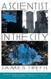 A Scientist in the City (0385261098) by Trefil, James