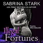 Illegal Fortunes | Sabrina Stark
