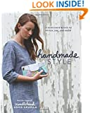 Handmade Style: 23 Must-Have Basics to Stitch, Use, and Wear
