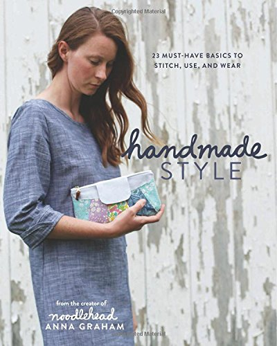 Handmade Style: 23 Must-Have Basics to Stitch, Use, and Wear (Anna Sewing compare prices)
