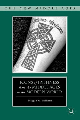 Icons of Irishness from the Middle Ages to the Modern World (The New Middle Ages)
