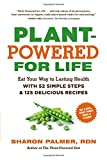 Image of Plant-Powered for Life: Eat Your Way to Lasting Health  with 52 Simple Steps and 125 Delicious Recipes