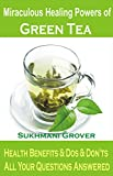 img - for Miraculous Healing Powers of Green Tea: A Natural Herbal Remedy For Weight Loss, Diabetes, Blood Pressure, Cholesterol, Cancer, Stress, Allergies, Teeth ... - All Your Questions Answered Book 1) book / textbook / text book