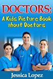 Children's Book About Doctors: A Kids Picture Book About Doctors With Photos and Fun Facts