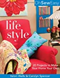img - for Oh Sew Easy(r) Life Style: 20 Projects to Make Your Home Your Own book / textbook / text book