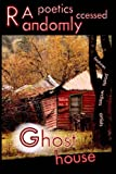 img - for Randomly Accessed Poetics: Ghost House (Volume 6) book / textbook / text book