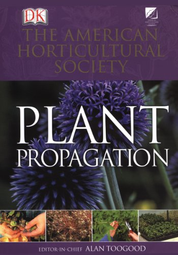 American Horticultural Society Plant Propagation: The...