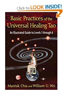Basic Practices of the Universal Healing Tao: An Illustrated Guide to Levels 1 through 6 [Paperback] — by Mantak Chia & William U. Wei