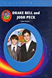 Drake Bell & Josh Peck (Robbie Readers) (Robbie Reader Contemporary Biographies)