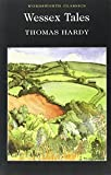 Wessex Tales (Wordsworth Classics)
