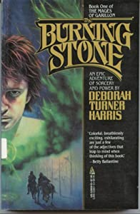 The Burning Stone (The Mages of Garillon, Book 1) by Deborah Turner Harris