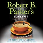 Robert B. Parker's Blind Spot: Jesse Stone, Book 13 (       UNABRIDGED) by Reed Farrel Coleman, Robert B. Parker (Created by) Narrated by James Naughton