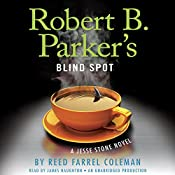 Robert B. Parker's Blind Spot: Jesse Stone, Book 13 | [Reed Farrel Coleman, Robert B. Parker (Created by)]