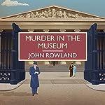 Murder in the Museum | John Rowland