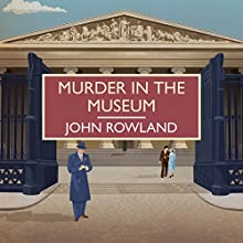 Murder in the Museum Audiobook by John Rowland Narrated by Peter Wickham