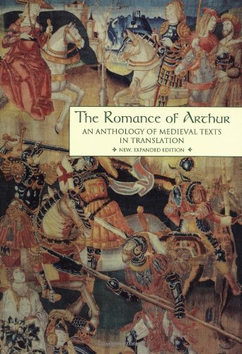 The Romance of Arthur: An Anthology of Medieval Texts in...