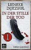 In der Stille der Tod - Teil 1: Kriminalroman Aus dem Niederländischen von Christiane Burkhardt