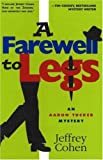 A Farewell to Legs: An Aaron Tucker Mystery (1890862290) by Cohen, Jeffrey