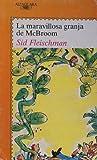 LA Maravillosa Granja De McBroom/McBroom's Wonderful One-Acre Farm (Juvenil Alfaguara, 192) (8420441082) by Fleischman, Sid