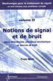 Notions de signal et de bruit : Signal dterministe, processus stochastique et sources de bruit