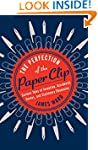 The Perfection of the Paper Clip: Cur...