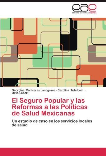 el-seguro-popular-y-las-reformas-a-las-politicas-de-salud-mexicanas