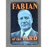 Fabian of the Yard: An intimate record by ex-Superintendent Robert Fabianby Robert Fabian